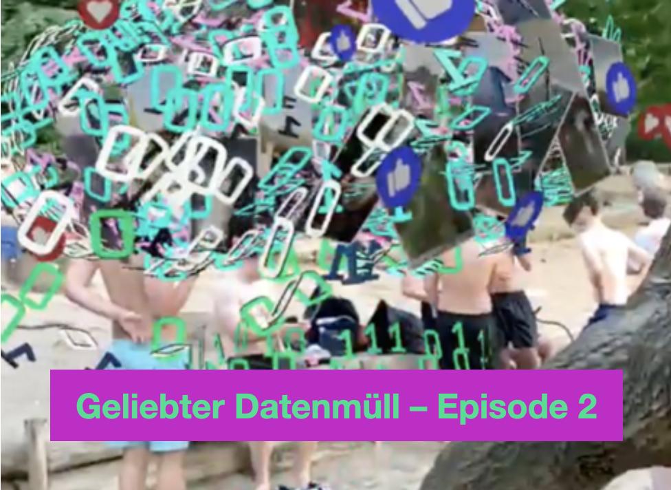 Geliebter Datenmüll – Episode 2