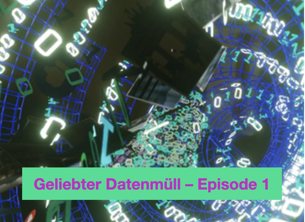 Geliebter Datenmüll – Episode 1